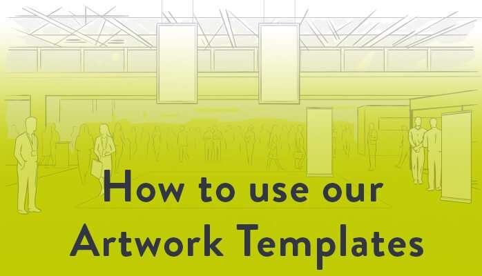 How to use our Artwork Templates