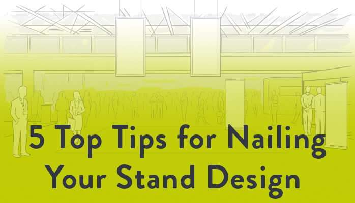 5 Top Tips for Nailing Your Exhibition Stand Design